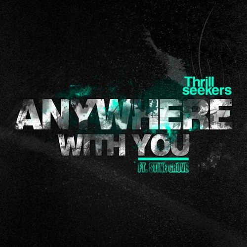 The Thrillseekers feat. Stine Grove - Anywhere With You
