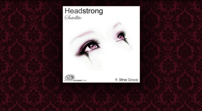 Release: Headstrong – Satellite feat. Stine Grove