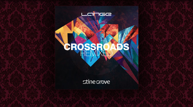 Release: Lange feat. Stine Grove – Crossroads (remixed)