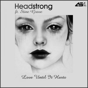 Headstrong - Love Until it Hurts feat. Stine Grove
