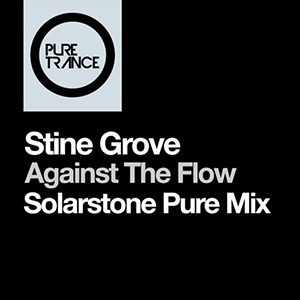 Stine Grove - AGAINST THE FLOW (Solarstone Pure Mix)