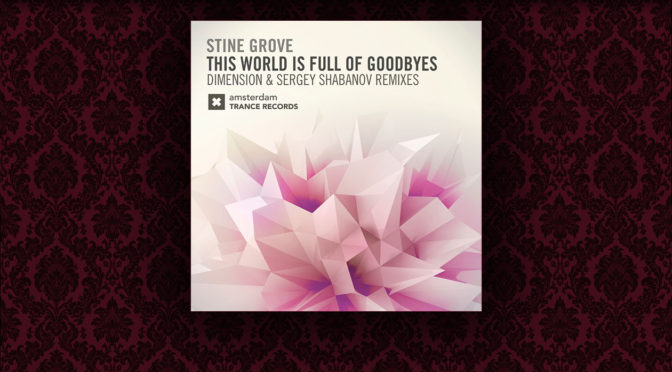 Release: Stine Grove – This World is Full of Goodbyes