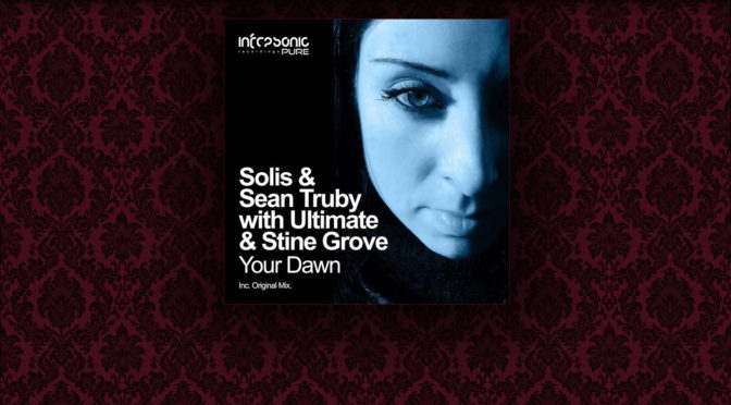 Solis & Sean Truby w. Ultimate & Stine Grove – Your Dawn